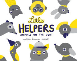 Little Helpers: Animals on the Job! book