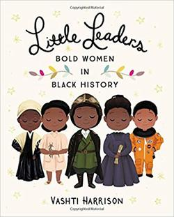 Little Leaders: Bold Women in Black History book