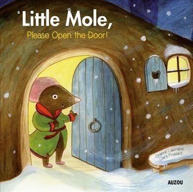 Little Mole, Please Open the Door! book