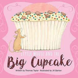 Little Mouse and the Big Cupcake book
