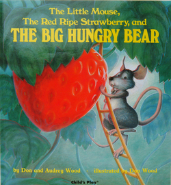 Little Mouse, the Red Ripe Strawberry, and the Big Hungry Bear book