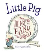 Little Pig Joins the Band book