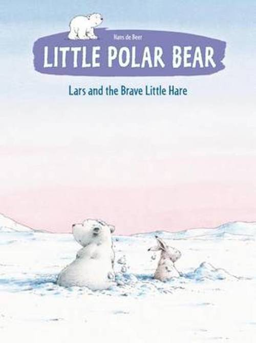 Little Polar Bear: Lars and the Brave Little Hare book