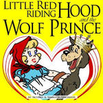 Little Red Riding Hood And The Wolf Prince (Fairy Tales for Kids - illustrated) book