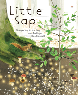 Little Sap: The Magical Story of a Forest Family book