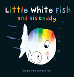 Little White Fish and His Daddy book