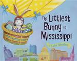 Littlest Bunny in Mississippi: An Easter Adventure book