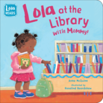 Lola at the Library with Mommy book