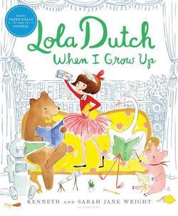 Lola Dutch When I Grow Up Book