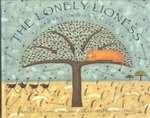 Lonely Lioness and the Ostrich Chicks: A Masai Tale book