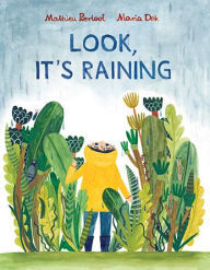Look, It's Raining: (rainy day inspiration for kids, ages 3-6, encourages exploration and independence) book
