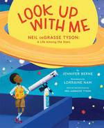 Look Up with Me: Neil deGrasse Tyson: A Life Among the Stars book