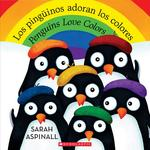 Los Pingüinos Adoran Los Colores / Penguins Love Colors (Bilingual) book