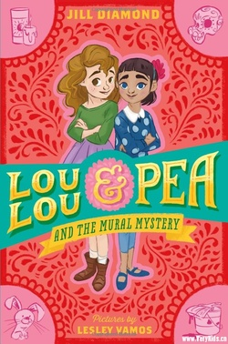 Lou Lou and Pea and the Mural Mystery book