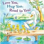 Love You, Hug You, Read to You! book