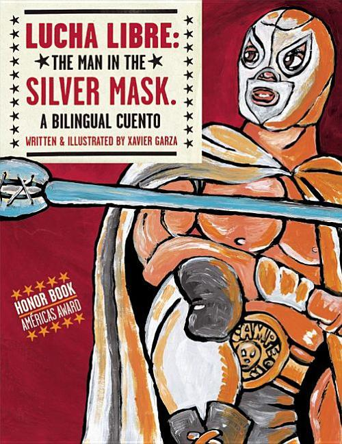 Lucha Libre: The Man in the Silver Mask: A Bilingual Cuento book
