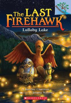Lullaby Lake: A Branches Book (the Last Firehawk #4), Volume 4 book