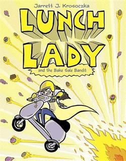Lunch Lady and the Bake Sale Bandit book