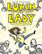 Lunch Lady and the Cyborg Substitute book