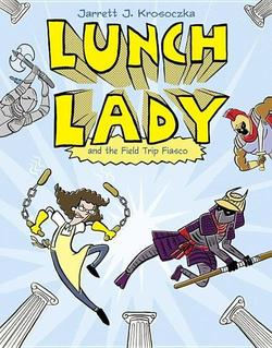 Lunch Lady and the Field Trip Fiasco book