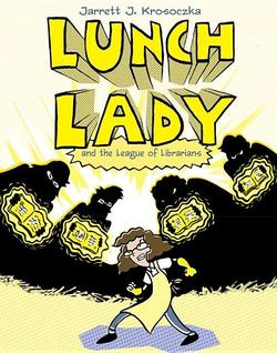 Lunch Lady and the League of Librarians: Lunch Lady #2 book