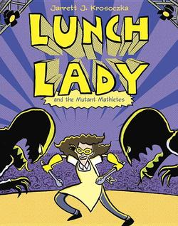 Lunch Lady and the Mutant Mathletes book