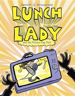 Lunch Lady and the Picture Day Peril book
