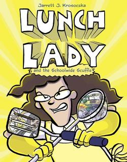 Lunch Lady and the Schoolwide Scuffle book