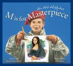 M Is for Masterpiece: An Art Alphabet book