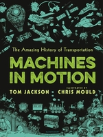 Machines in Motion: The Amazing History of Transportation book