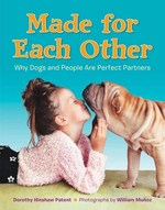 Made for Each Other: Why Dogs and People Are Perfect Partners book