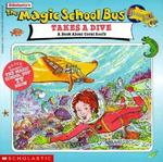 Magic School Bus Takes a Dive: A Book about Coral Reefs book