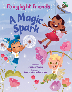 Magic Spark: An Acorn Book (Fairylight Friends #1), Volume 1 (Library) book