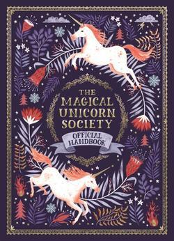 Magical Unicorn Society Official Handbook book