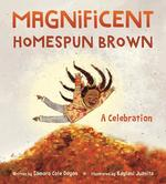 Magnificent Homespun Brown: A Celebration book