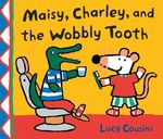 Maisy, Charley, and the Wobbly Tooth book