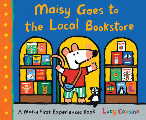 Maisy Goes to the Local Bookstore book