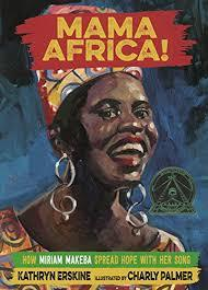 Mama Africa!: How Miriam Makeba Spread Hope with Her Song book