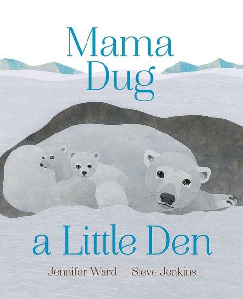 Mama Dug a Little Den book