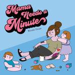 Mama Needs a Minute book