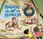 Manners Are Not for Monkeys book