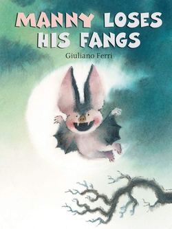 Manny Loses His Fangs book