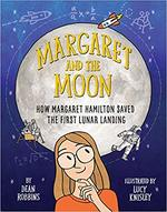 Margaret and the Moon: How Margaret Hamilton Saved the First Lunar Landing book
