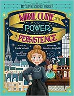 Marie Curie and the Power of Persistence book