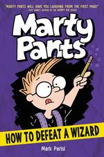 Marty Pants #3: How to Defeat a Wizard book