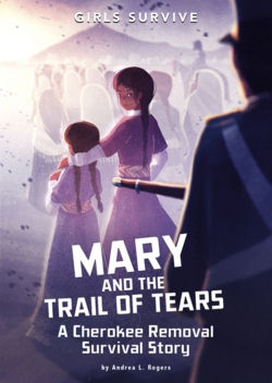 Mary and the Trail of Tears: A Cherokee Removal Survival Story book
