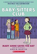 Mary Anne Saves the Day: Full-Color Edition (the Baby-Sitters Club Graphix #3) (Revised, Full Color) book