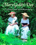 Mary Geddy's Day: A Colonial Girl in Williamsburg book