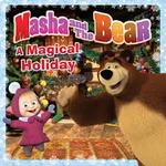 Masha and the Bear: A Magical Holiday book