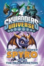 Mask of Power: Spyro Versus the Mega Monsters book
